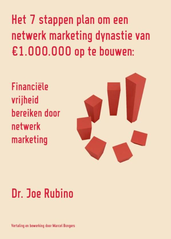 Cover Het 7 stappen plan om een netwerk marketing dynastie van 1.000.000 euro op te bouwen