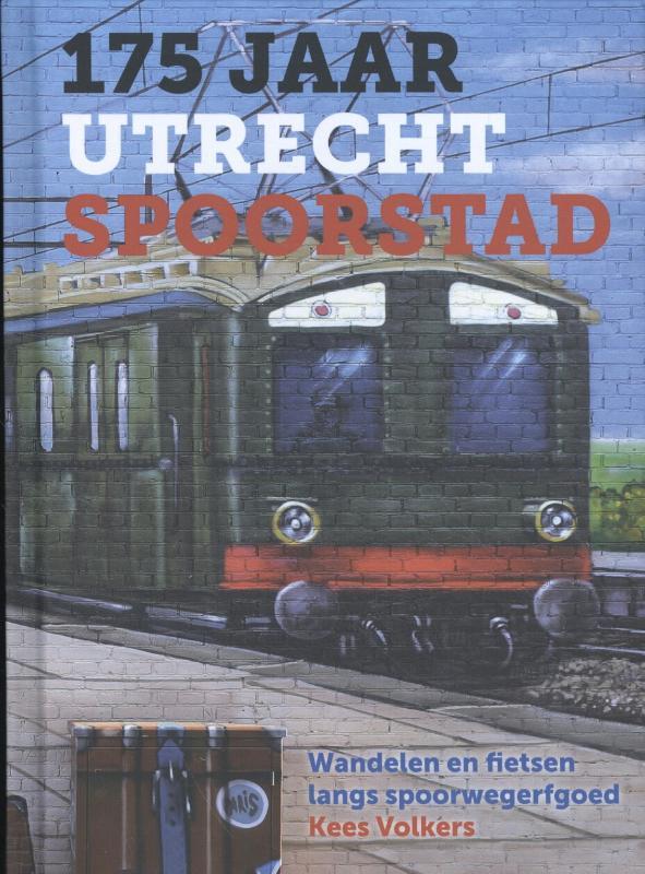 Cover 175 jaar Utrecht Spoorstad