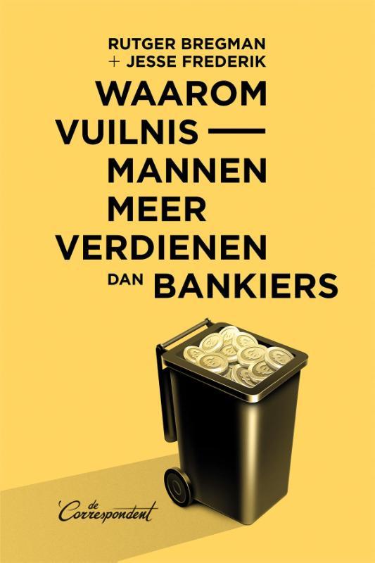 Cover Waarom vuilnismannen meer verdienen dan bankiers