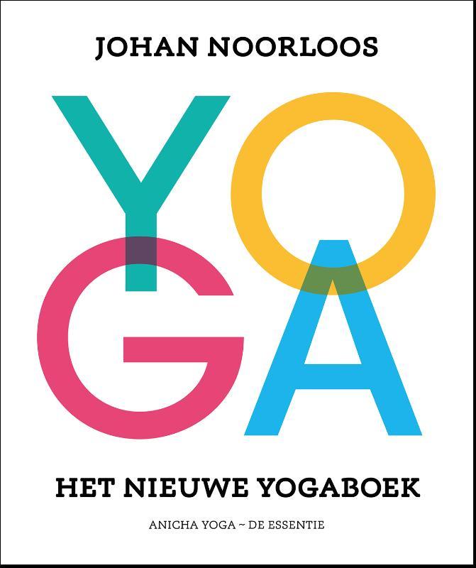 Boek hoe yoga je leven kan veranderen geschreven door johan noorloos - Eigentijds leven ...