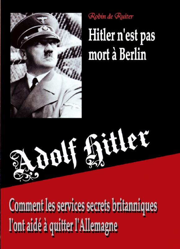 Cover Adolf Hitler n'est pas mort a Berlin