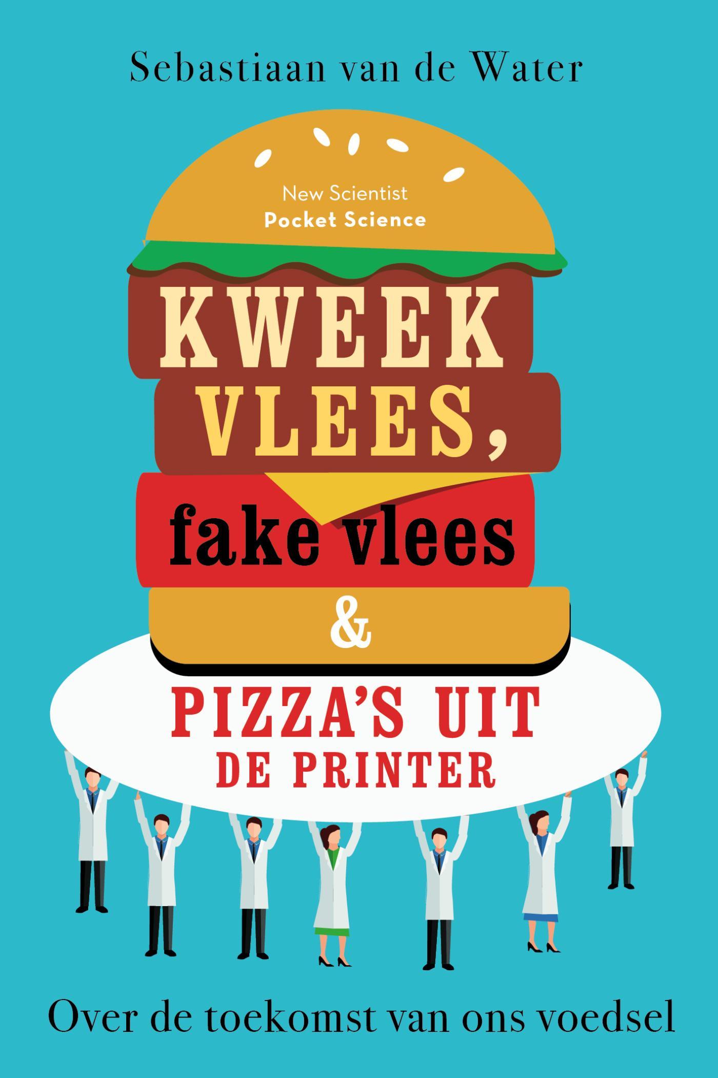 Cover Kweekvlees, fake vlees & pizza's uit de printer