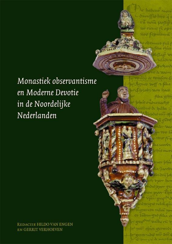 Cover Monastiek observantisme en Moderne Devotie in de noordelijke Nederlanden