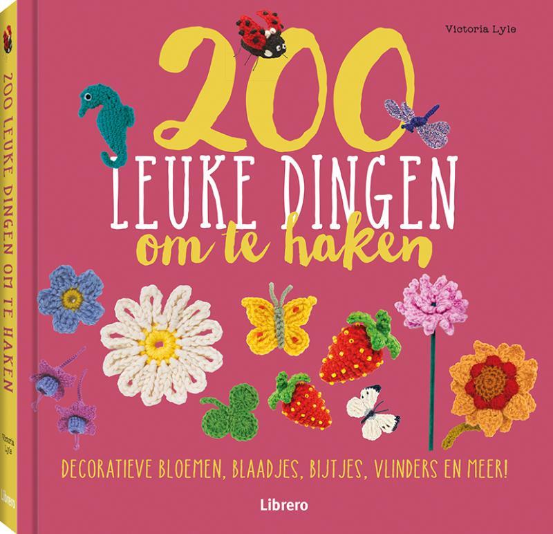 Boek 200 Leuke Dingen Om Te Haken Geschreven Door Victoria Lyle