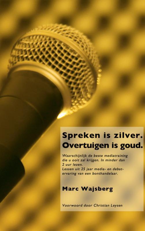 Cover Spreken is zilver. Overtuigen is goud.