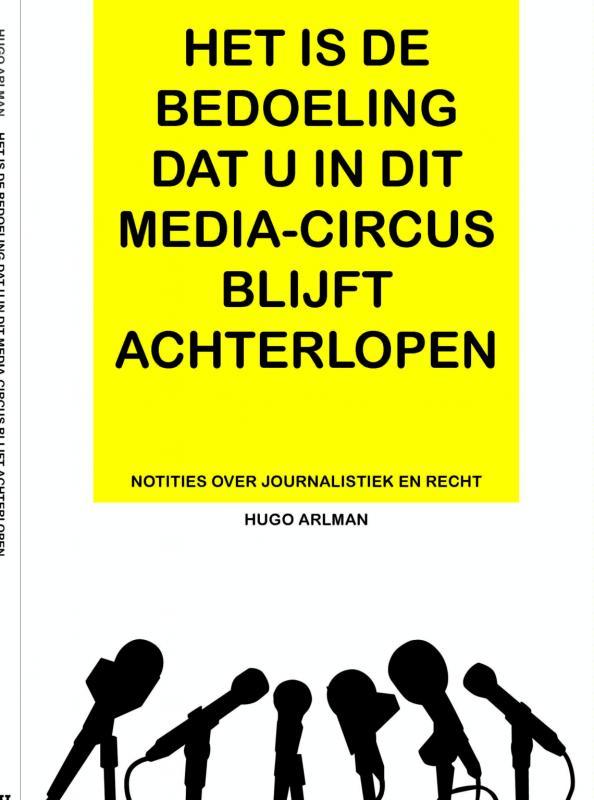Cover Het is de bedoeling dat u in dit mediacircus blijft achterlopen