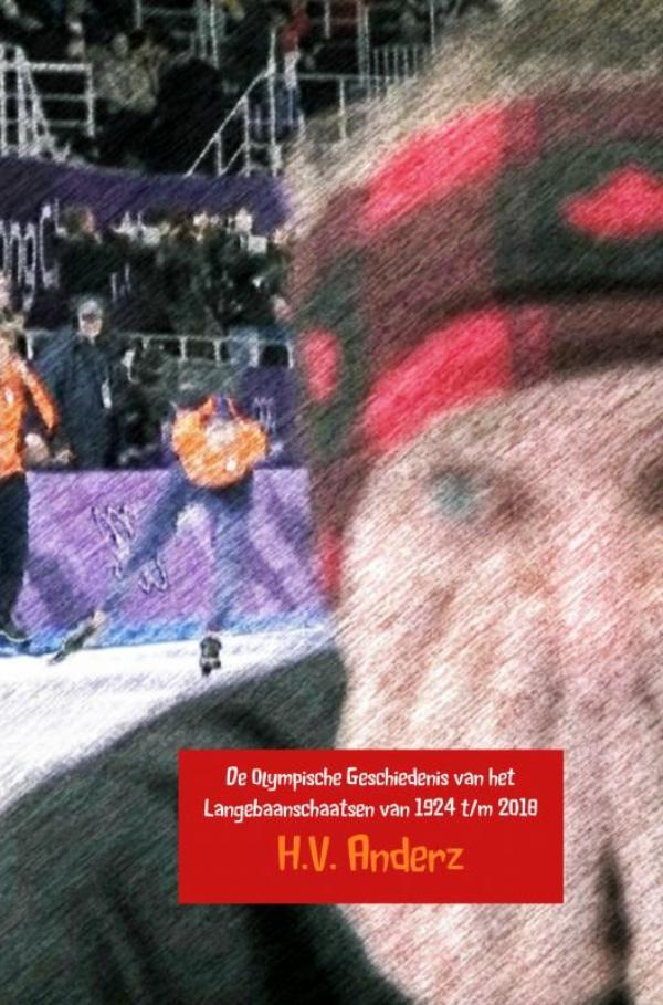 Cover De Olympische Geschiedenis van het Langebaanschaatsen van 1924 t/m 2018