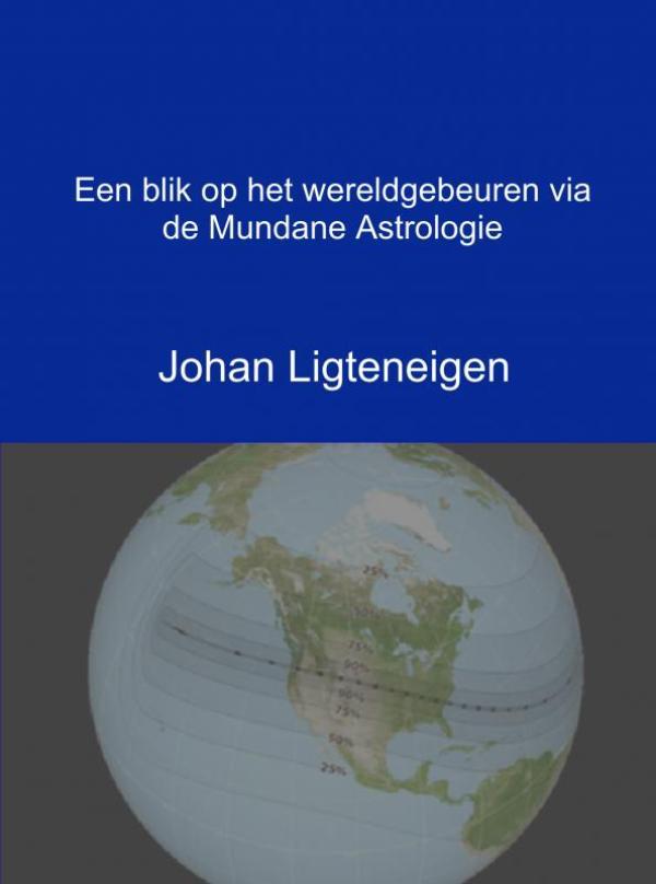 Cover Een blik op het wereldgebeuren via de Mundane Astrologie