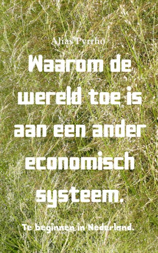 Cover Waarom de wereld toe is aan een ander economisch systeem.