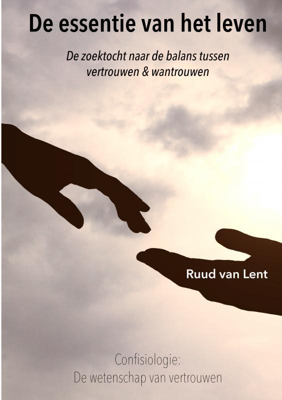 Boek De Essentie Van Het Leven Geschreven Door Ruud Van Lent