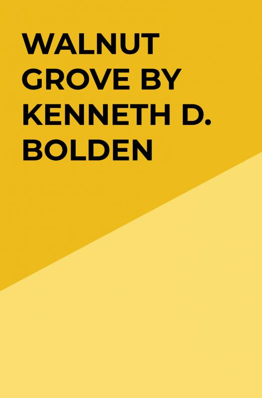 Cover Walnut Grove By Kenneth D. Bolden