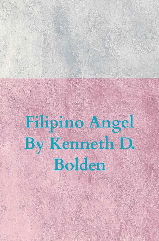 Cover Filipino Angel By Kenneth D. Bolden