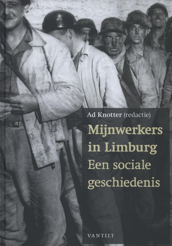 Ebook Pdf Mijnwerkers In Limburg Geschreven Door Ad Knotter
