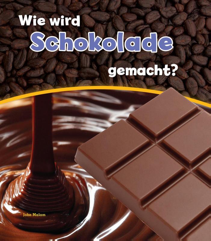 Cover Wie wird Schokolade gemacht?