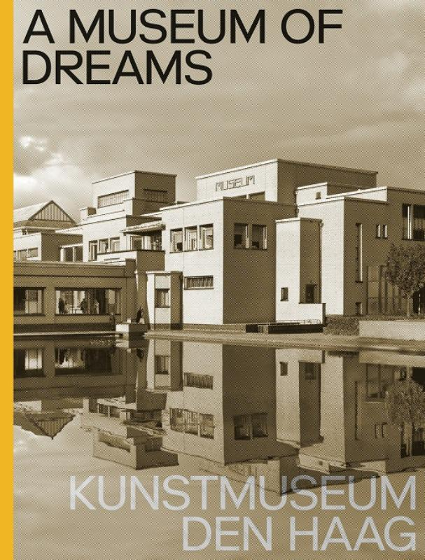 Cover A Museum of Dreams. Kunstmuseum Den Haag