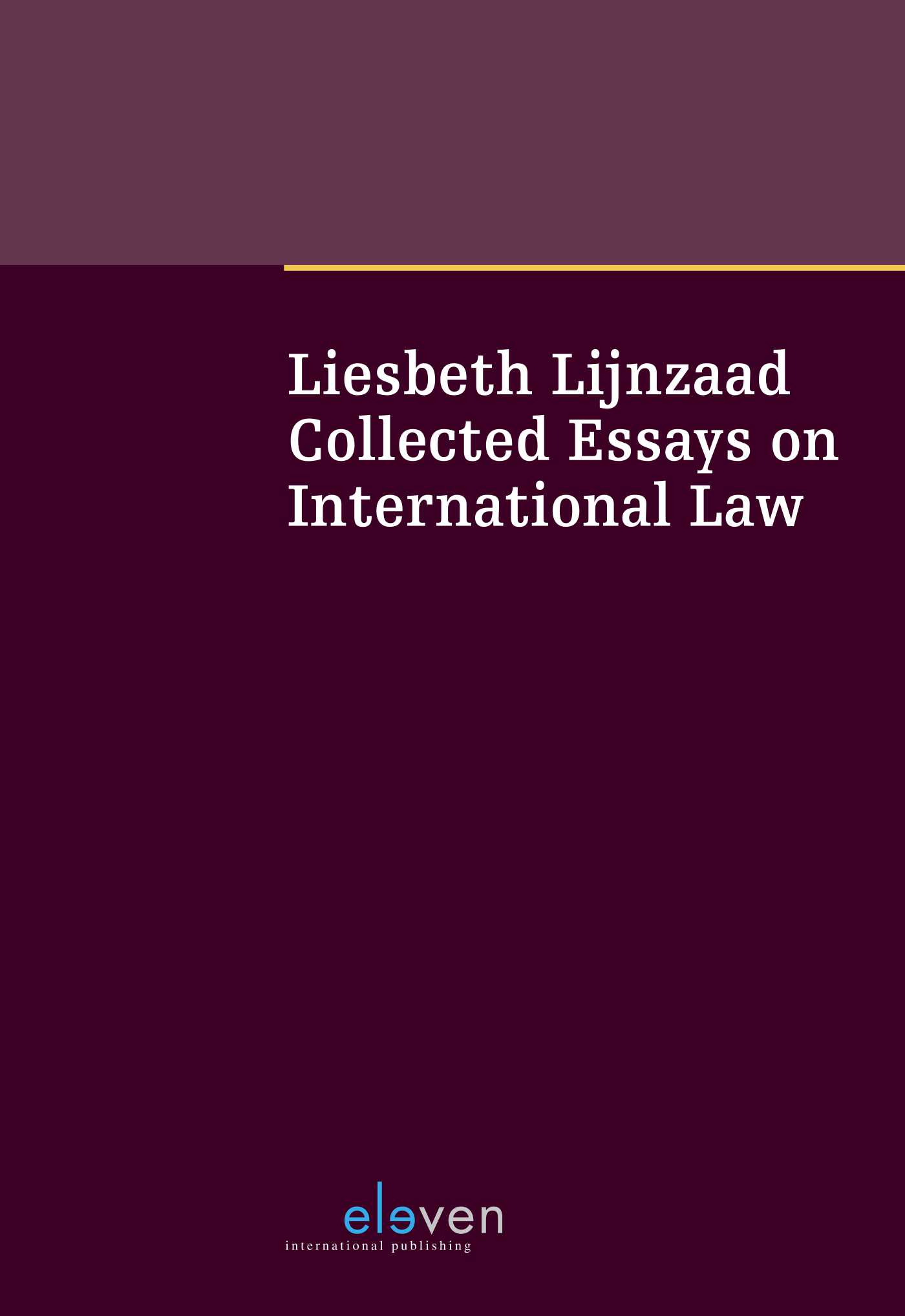 Boek Liesbeth Lijnzaad Collected Essays On International Law  Boek Liesbeth Lijnzaad Collected Essays On International Law  Geschreven  Door Liesbeth Lijnzaad