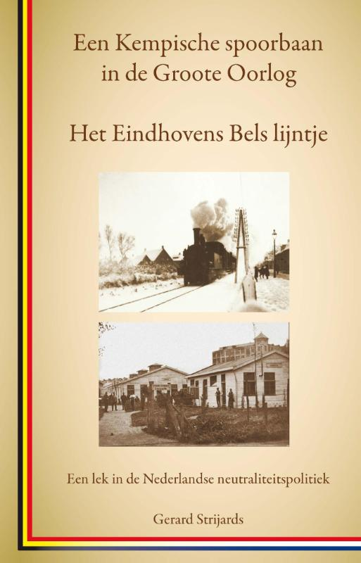 Cover Het Eindhovens Bels lijntje, een Kempische spoorbaan in de Groote Oorlog