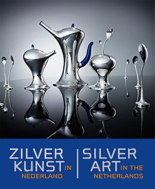 Cover Zilverkunst in Nederland ; Silver art in the Netherlands