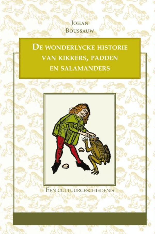 Cover De wonderlycke historie van kikkers, padden en salamanders