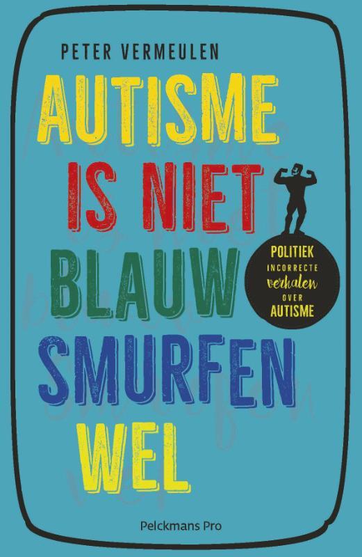 Cover Autisme is niet blauw, smurfen wel