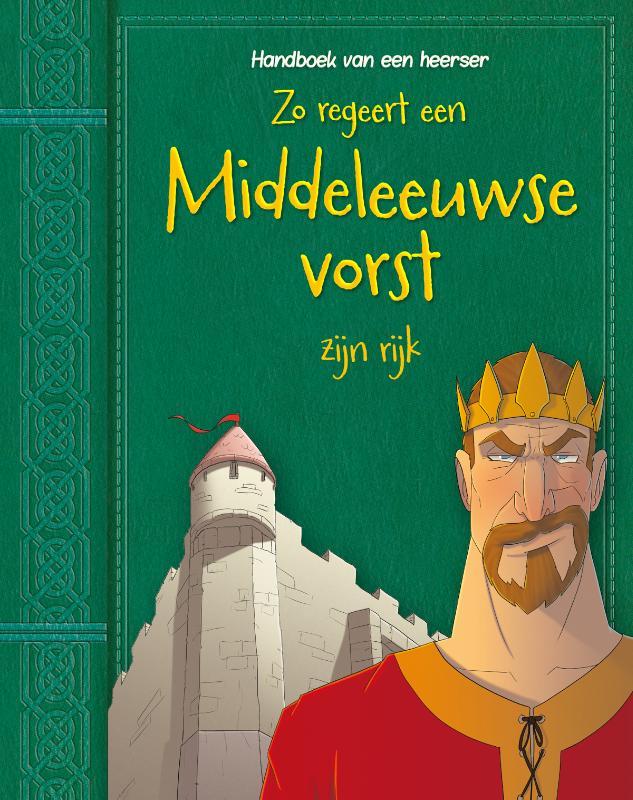 Cover Zo regeert een Middeleeuwse vorst zijn rijk