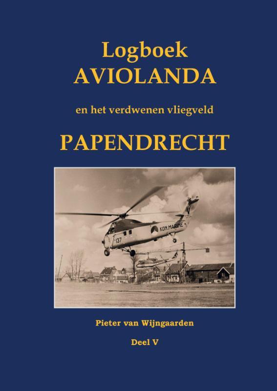 Cover Logboek Aviolanda en het verdwenen vliegveld Papendrecht Deel V