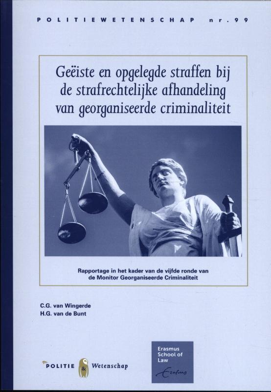 Cover PW 99 Geëiste en opgelegde straffen bij de strafrechterlijke afhandeling van georganiseerde criminaliteit