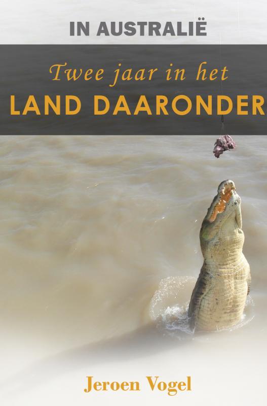Cover In Australië: Twee jaar in het Land Daaronder