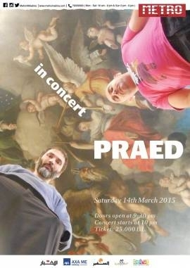 Events, Gigs & Nightlife in Beirut - PRAED In Concert at Metro