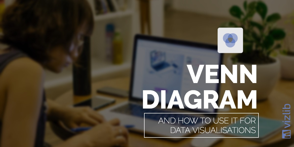 Understanding The Venn Diagram And How To Use It For Data