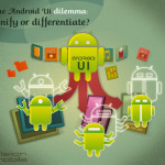 The Android UI dilemma - unify or differentiate?