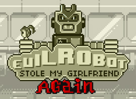 Evil Robot Stole My Girlfriend