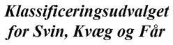 Udadvendt talknuser til fødevareerhvervet - Klassificeringsudvalget for Svin, Kvæg & Får