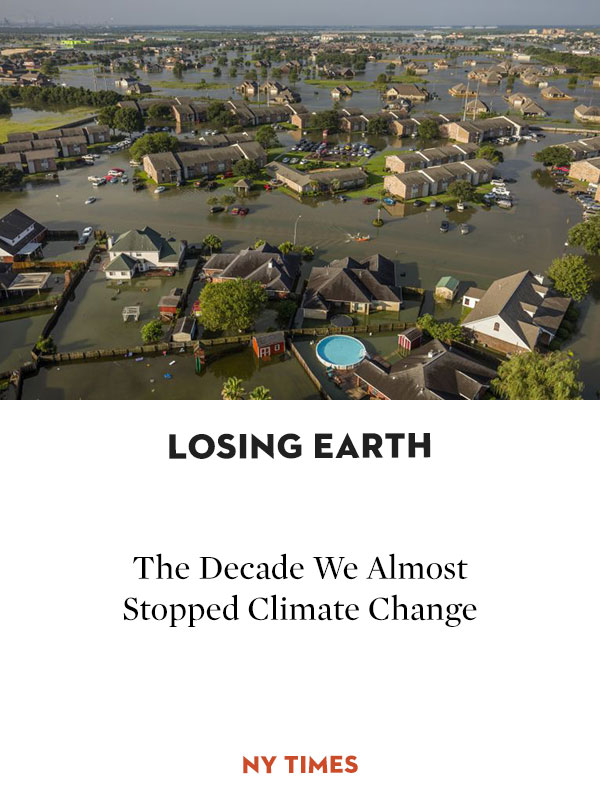 Losing Earth: The Decade We Almost Stopped Climate Change