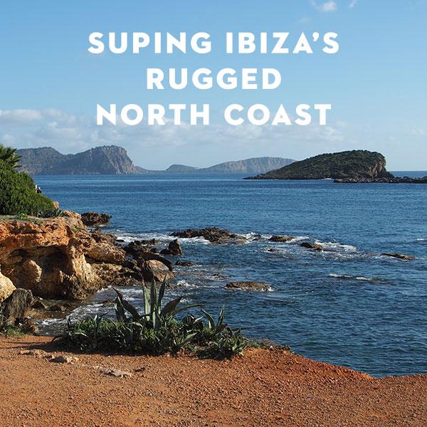 SUPing Ibiza's Rugged North Coast