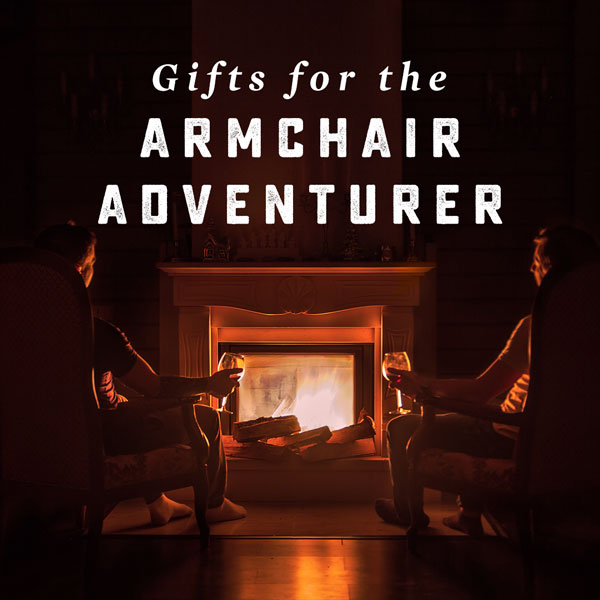Gifts for the Armchair Adventurer