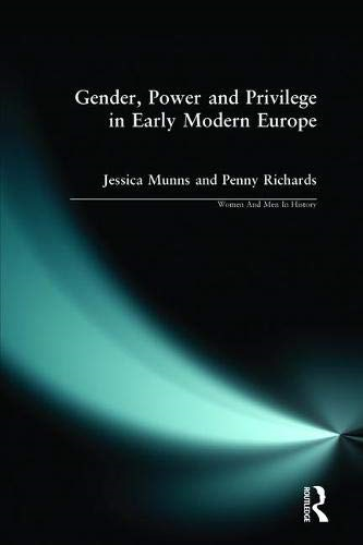 Gender, Power and Privilege in Early Modern Europe: 1500-1700 (Women And Men In