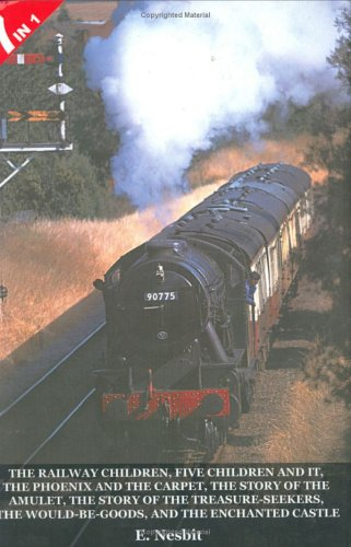 7 Books in 1: The Railway Children, Five Children and It, The Phoenix and the Ca