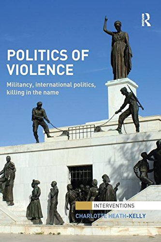 Politics of Violence: Militancy, International Politics, Killing in the name (In