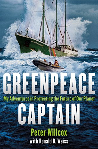 Greenpeace Captain: My Adventures in Protecting the Future of Our Planet, Very G