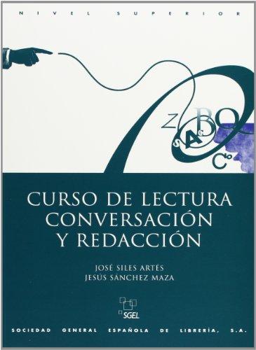 Curso Lectura Conversacion y Redaccion Superior: Nivel Superior, Maza, Jesus San