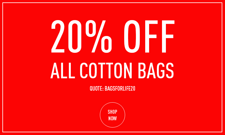 20% OFF ALL COTTON BAGS!