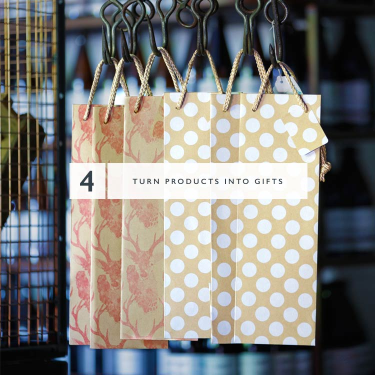 4 - Turn products into gifts