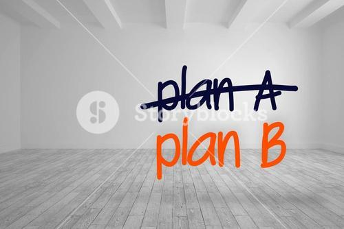 Plan a crossed out and plan b written in bright room