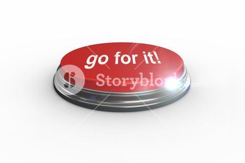 Go for it against digitally generated red push button