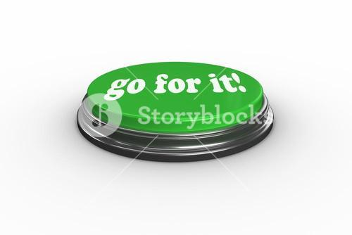 Go for it on digitally generated green push button