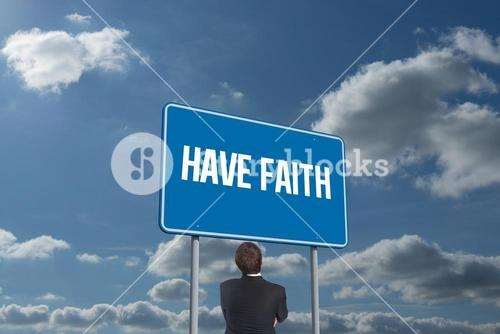 Have faith against sky and clouds