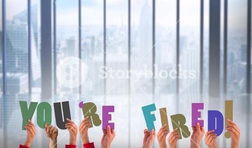 Composite image of hands holding up youre fired