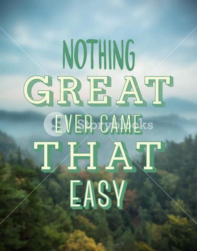 Nothing great ever came easy vector