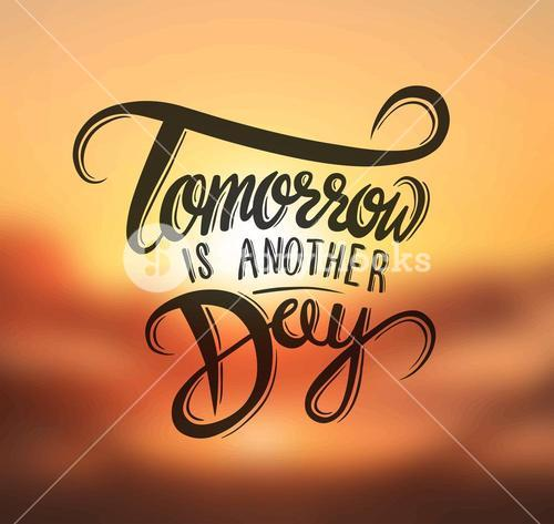 Tomorrow is another day vector